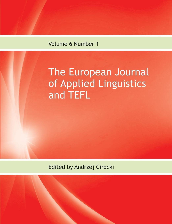 цены на Andrzej Cirocki The European Journal of Applied Linguistics and TEFL Volume 6 Number 1  в интернет-магазинах