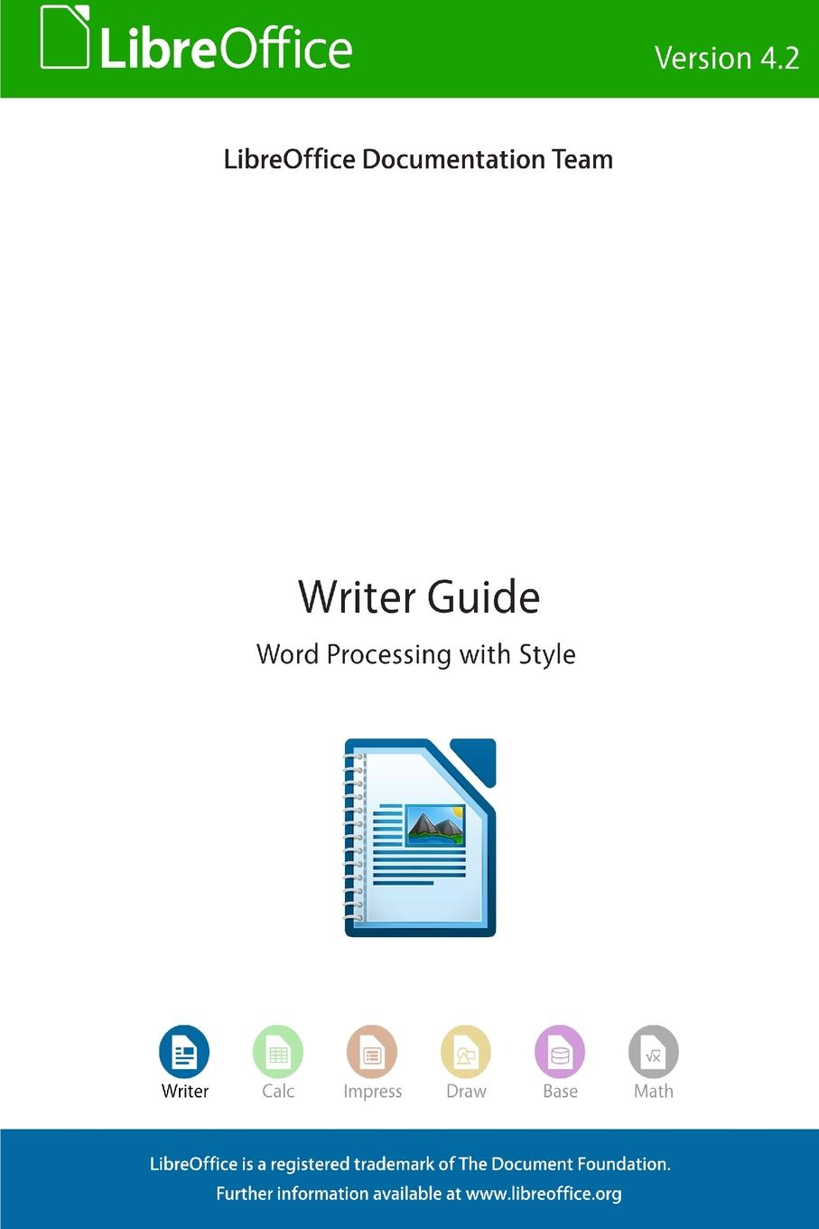 LibreOffice Documentation Team LibreOffice 4.2 Writer Guide the terrific times tables book