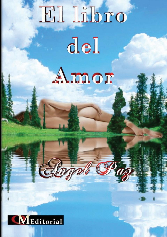 Angel Paz José Man Valenzuela Cuadra El libro del Amor hechizo colombiano o el angel del amor