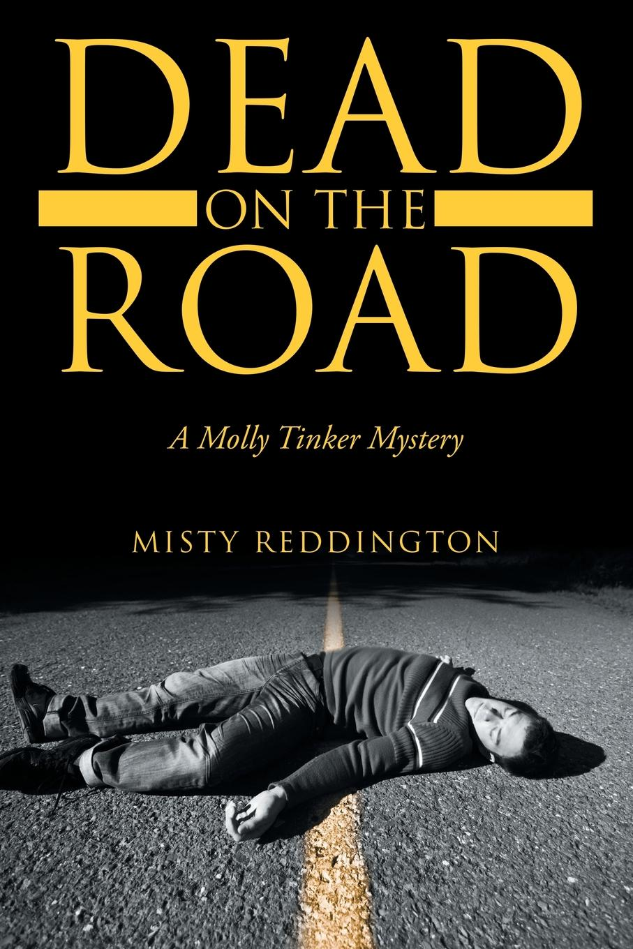 Misty Reddington Dead on the Road. A Molly Tinker Mystery hunt l the evening road