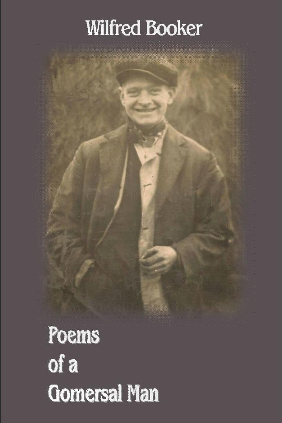 Wilfred Booker Poems of a Gomersal Man