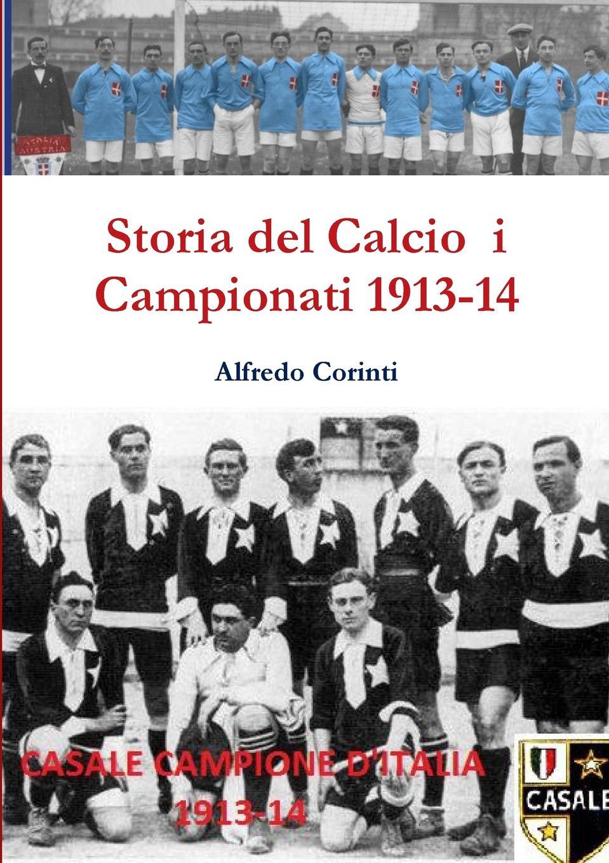 Alfredo Corinti Storia del Calcio i Campionati 1913-14