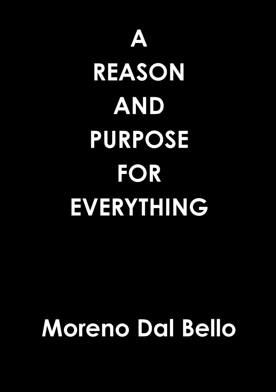 Moreno Dal Bello A REASON AND PURPOSE FOR EVERYTHING moreno dal bello not willing that any should perish