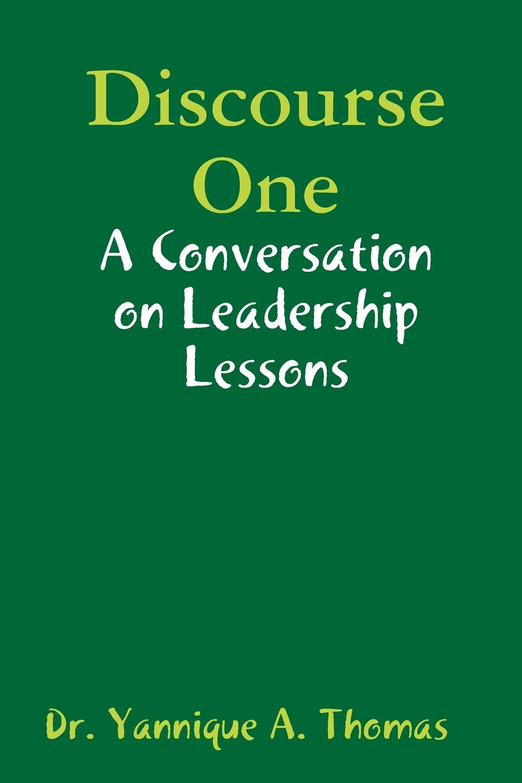 Yannique Thomas Discourse One. Lessons From My Mother On Leadership стол книжка mobi глория 606 м стол книжка с ящиками