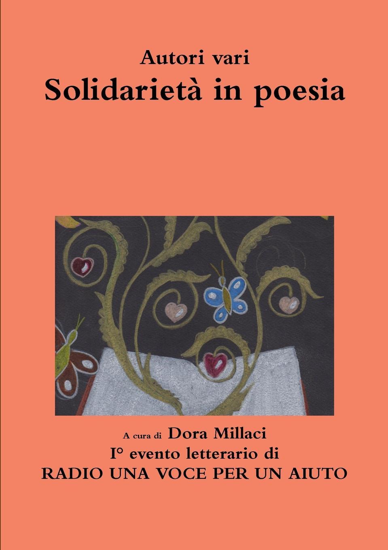 Dora Millaci, RADIO UNA VOCE PER UN AIUTO Solidarieta in poesia джованни сгамбати quattro melodie per una voce e pianoforte da g sgambati