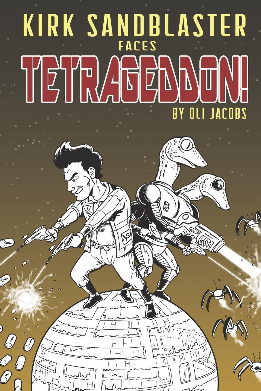 Oli Jacobs Kirk Sandblaster Faces TETRAGEDDON.