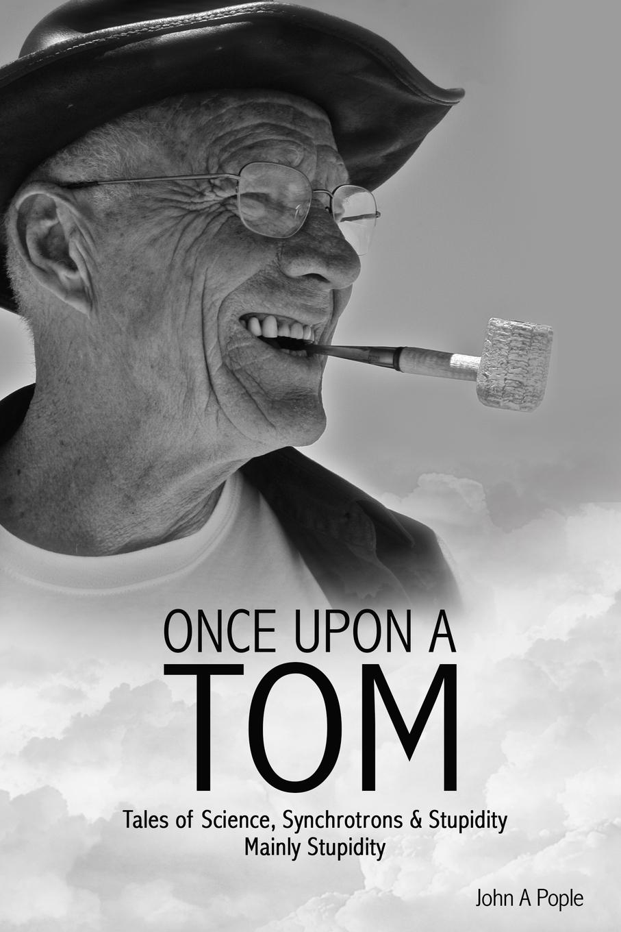 John Pople Once Upon a Tom biography of a germ