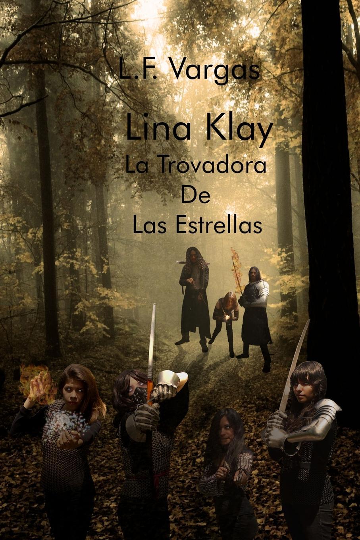 купить L.F. Vargas Lina Klay. La Trovadora de las Estrellas Capitulo 2 по цене 2152 рублей