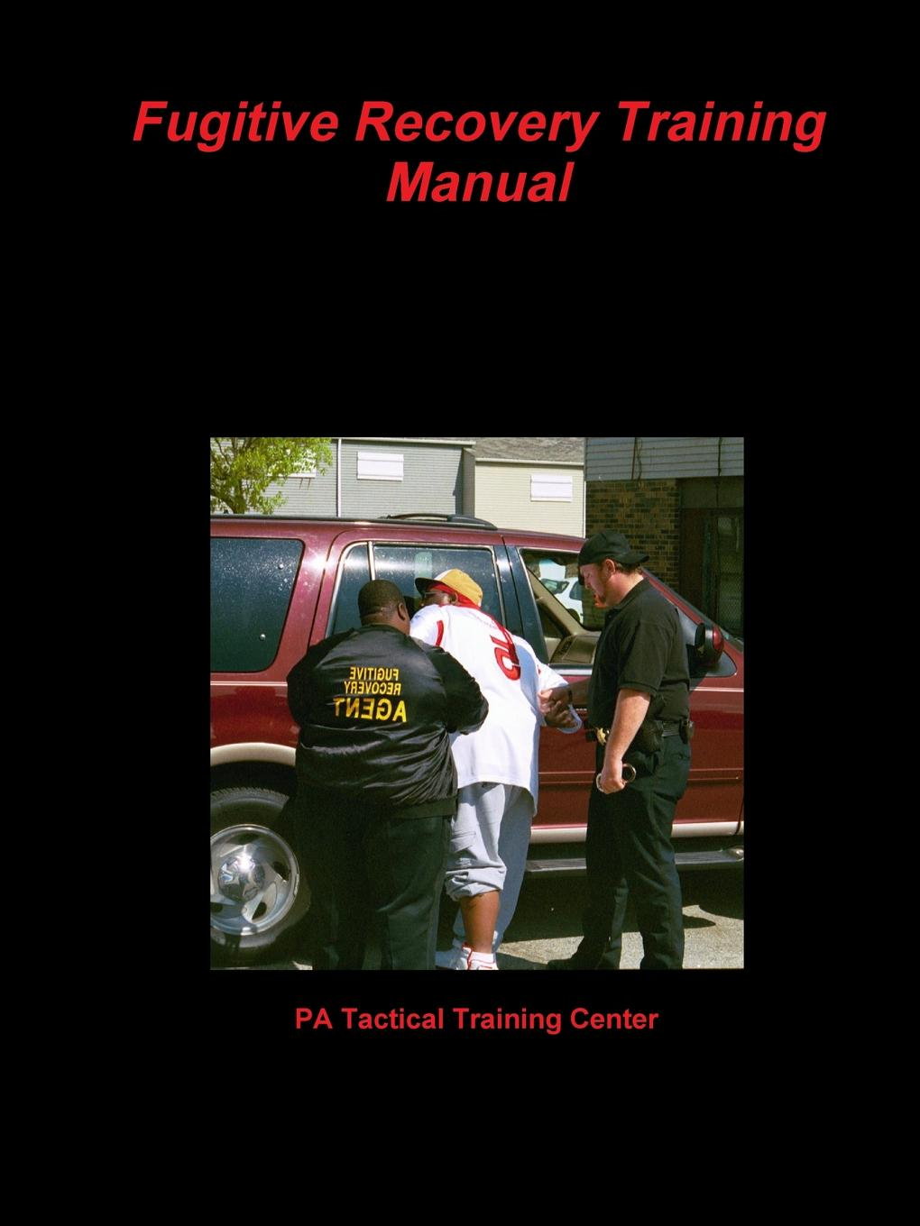 PA Tactical Training Center Fugitive Recovery Training Manual alf h walle recovery the native way a therapist s manual pb