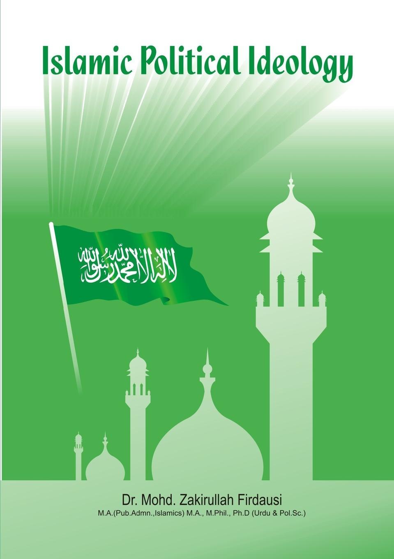 Dr. MOHD.ZAKIRULLAH FIRDAUSI Islamic Political Ideology noureddine krichene islamic capital markets theory and practice