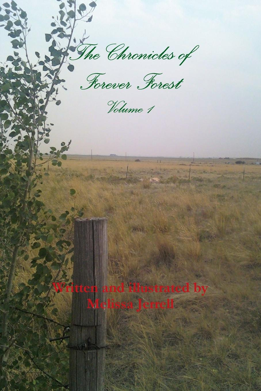 Melissa Jerrell The Chronicles of Forever Forest Volume 1 цены