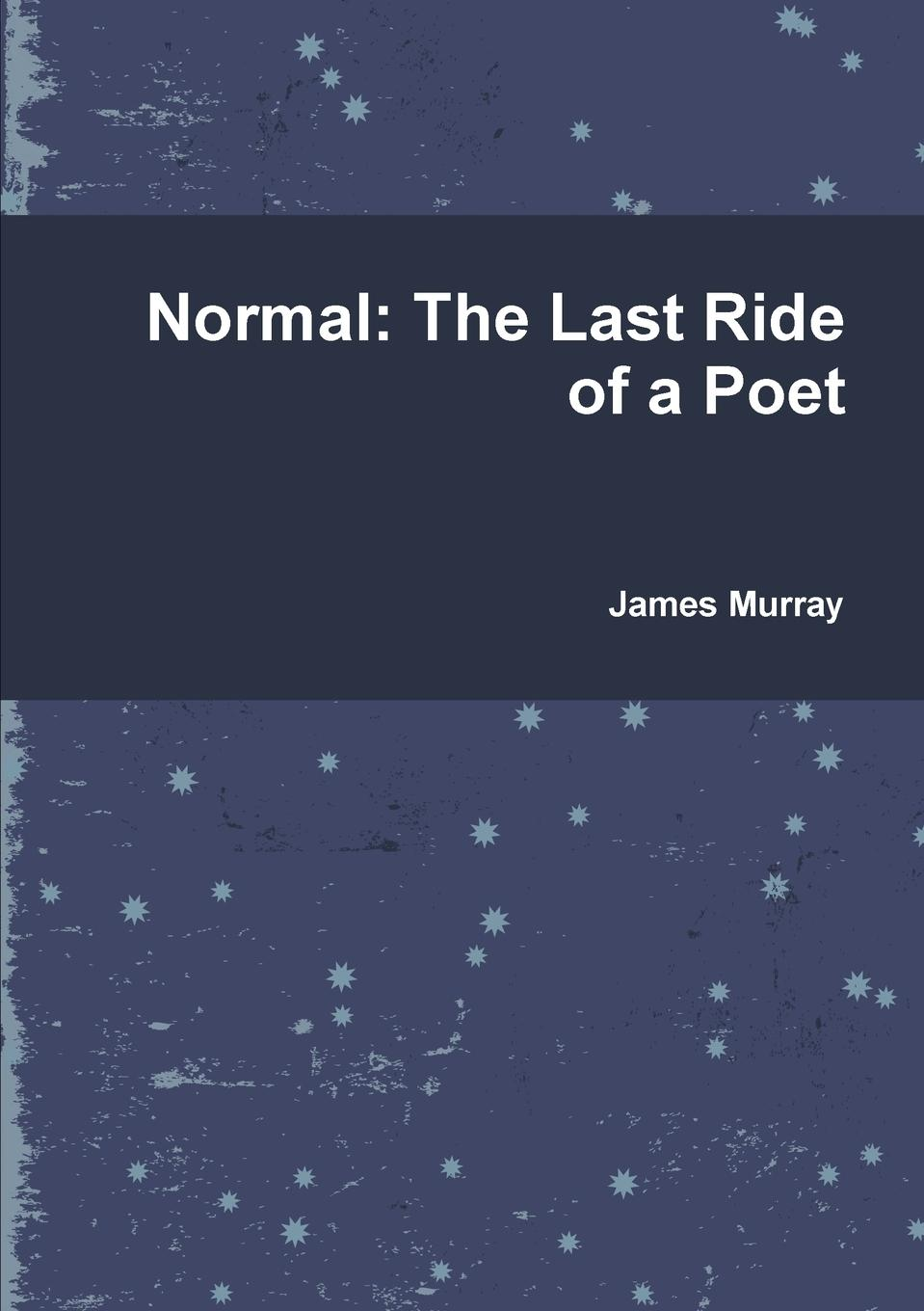 James Murray Normal. The Last Ride of a Poet oscar wilde the ballad of reading gaol a poetry
