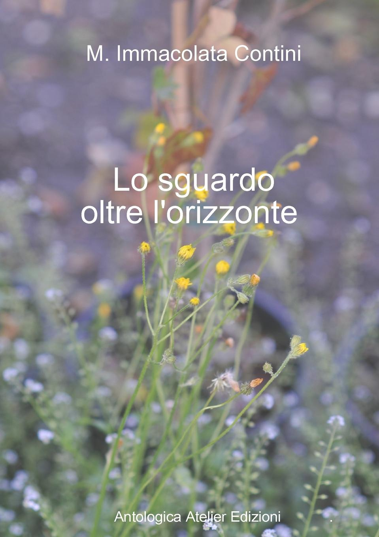 Maria Immacolata Contini Lo sguardo oltre l.orizzonte giancarla erba slanosiietum che guarisce