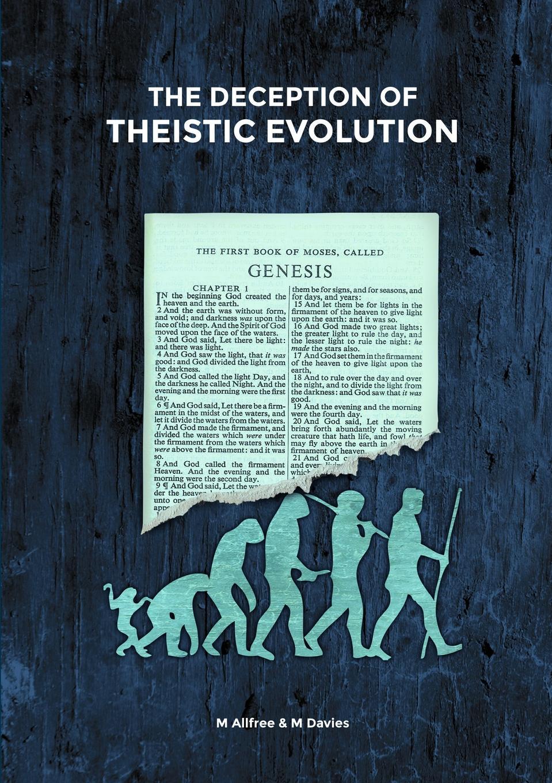 Mark Allfree, Matthew Davies The Deception of Theistic Evolution sammy keyes and the art of deception