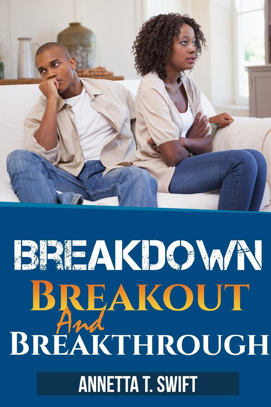 Annetta Swift Breakdown, Breakout and Breakthrough