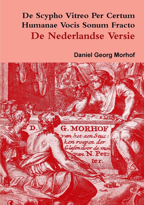 Daniel Georg Morhof De Scypho Vitreo per certum humanae vocis sonum fracto - The Dutch translation aurén petter wilhelm risto rytkönen