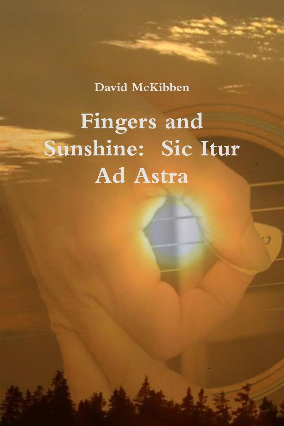 David McKibben Fingers and Sunshine. Sic Itur Ad Astra john a parducci six decades of making wine in mendocino county california