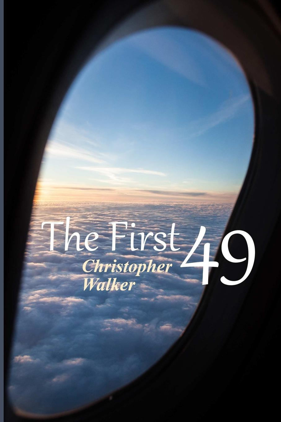 Christopher Walker The First 49