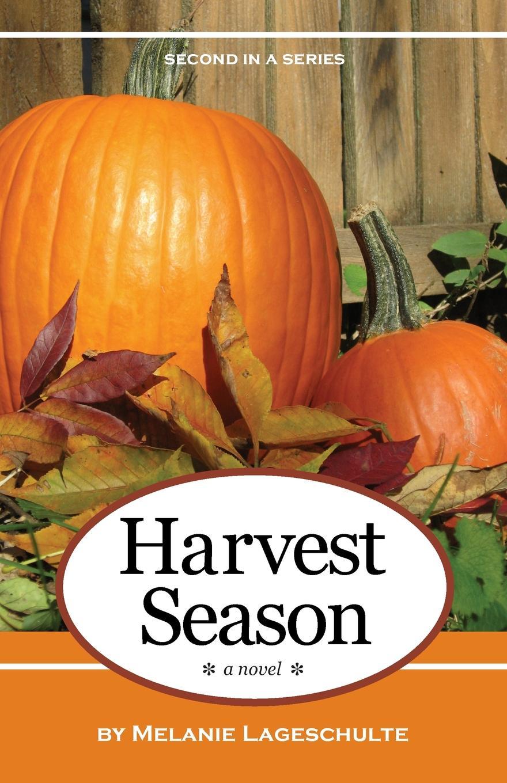 Melanie Lageschulte Harvest Season. a novel