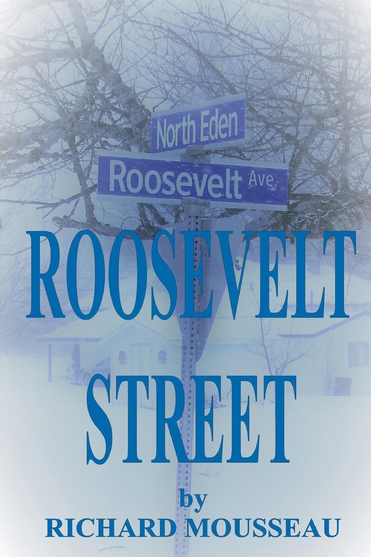 Richard Mousseau Roosevelt Street anthony belli the street smart salesman how growing up poor helped make me rich