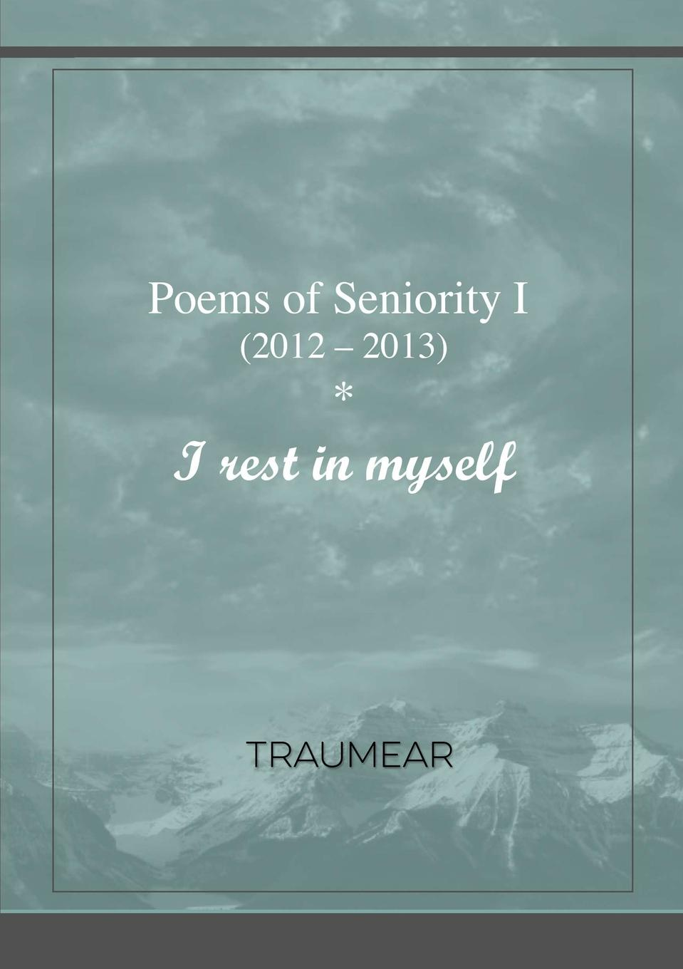 Traumear Poems of Seniority I - I rest in myself charents yeghishe poems of yeghishe charent