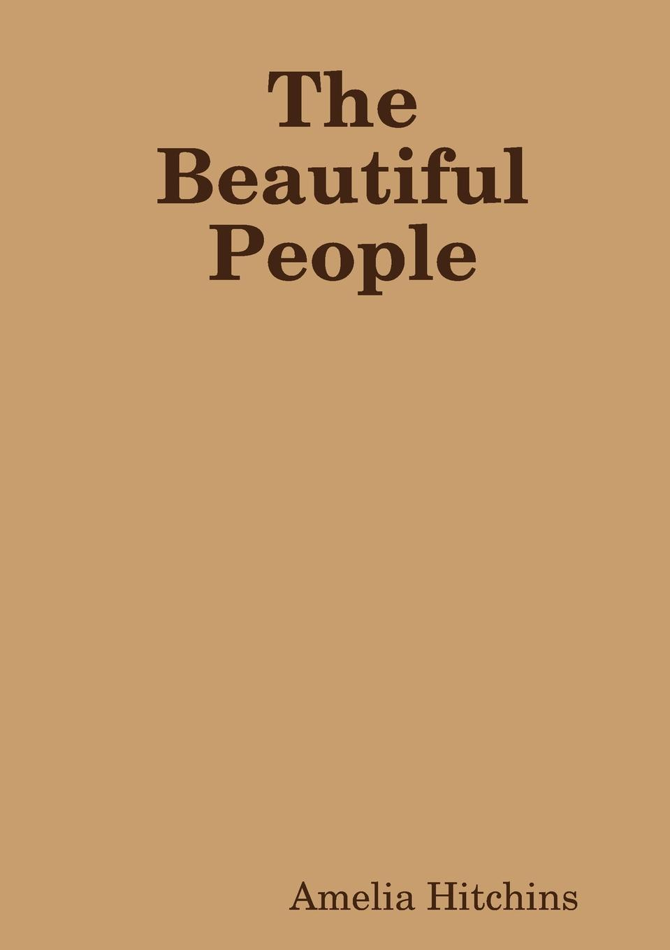 Amelia Hitchins The Beautiful People