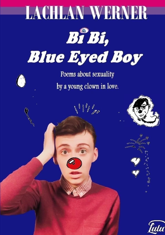 Lachlan Werner Bi Bi, Blue Eyed Boy цена и фото