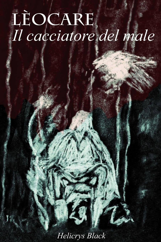 Helicrys Black Leocare - Il cacciatore del male giuseppe verdi ein maskenball un ballo in maschera