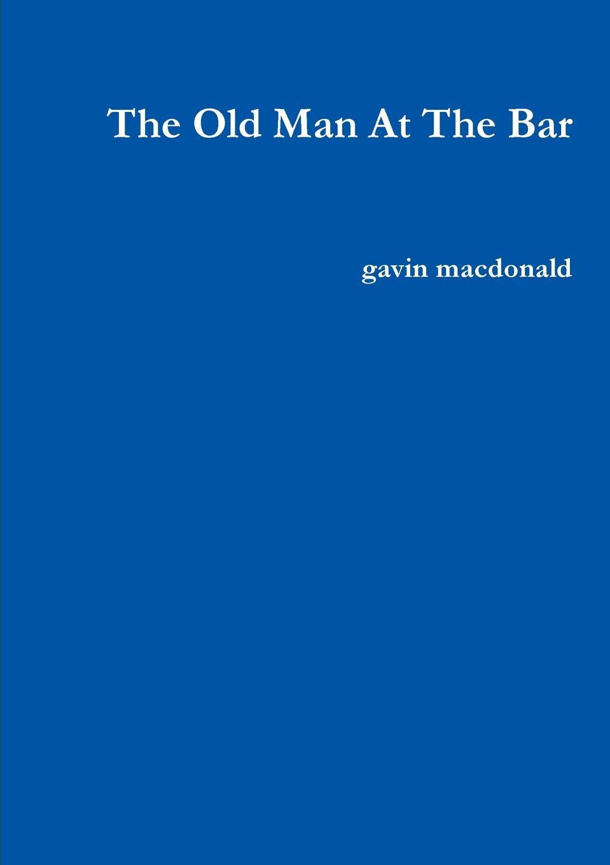 gavin macdonald The Old Man At The Bar свитшот print bar old man fear