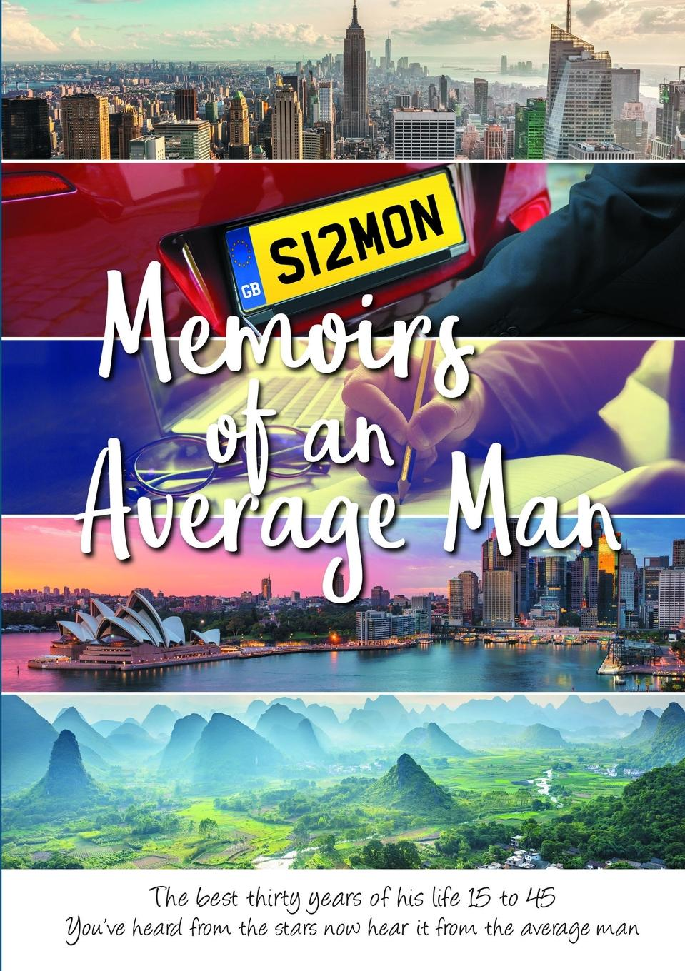 Simon Whiteford Memoirs of an Average Man. The best thirty years of his life 15 to 45