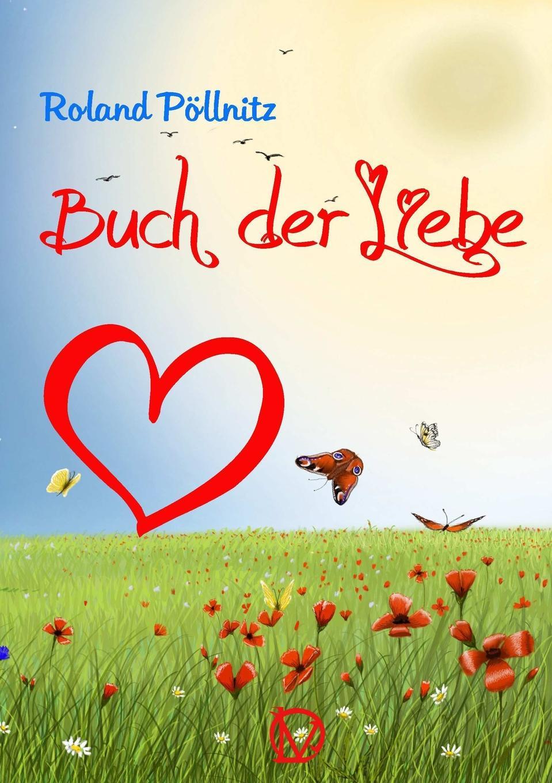 Roland Pöllnitz Buch der Liebe цены онлайн