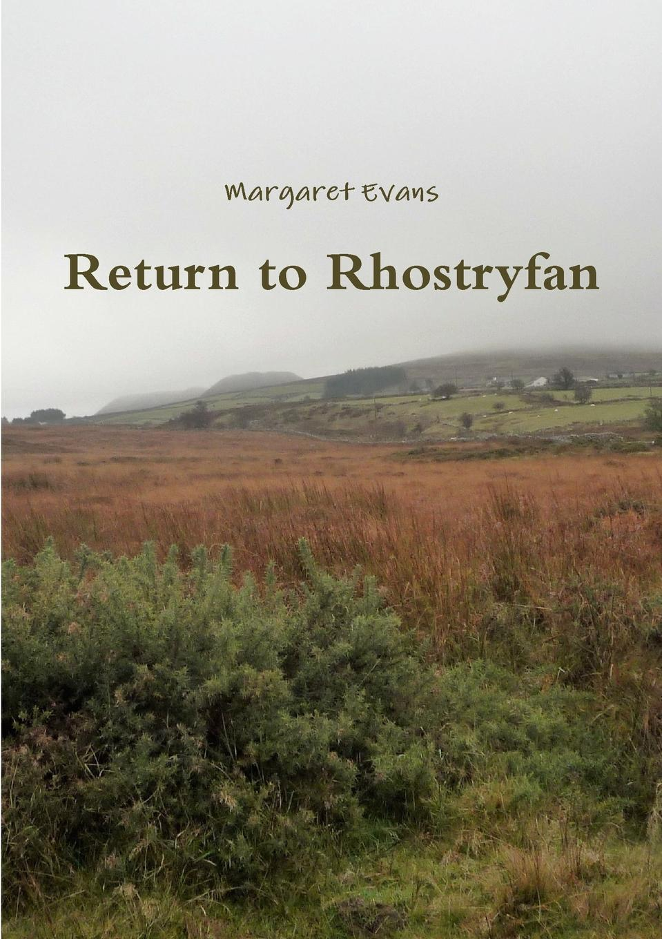 Margaret Evans Return to Rhostryfan evgeniy gorbachev returning to