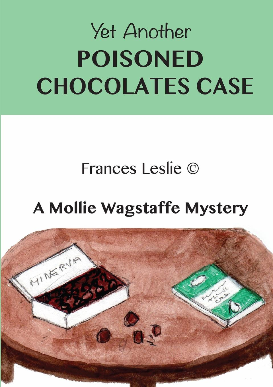Frances Leslie Yet Another Poisoned Chocolates Case oksanen s when the doves disappeared