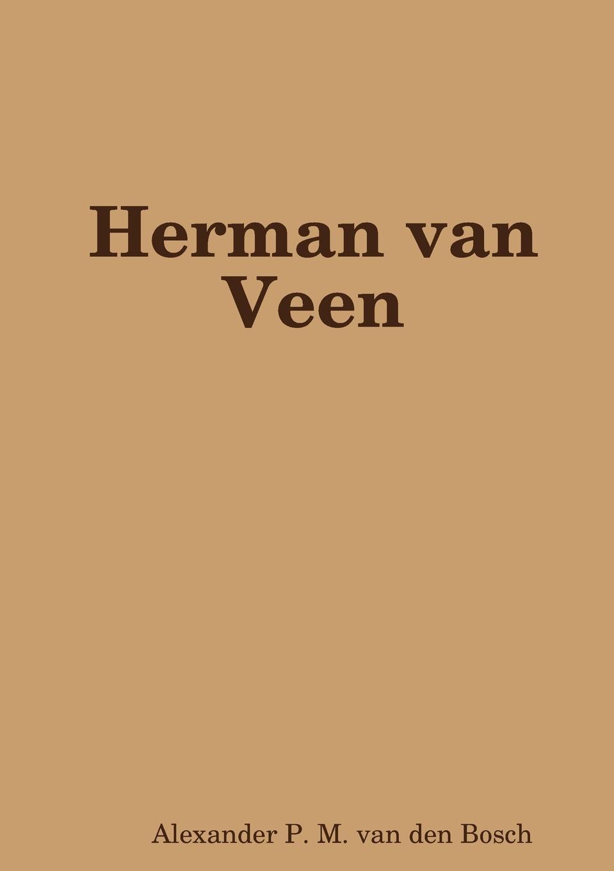 Alexander P. M. van den Bosch Herman van Veen цена и фото