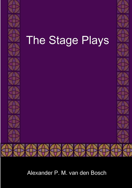 Alexander P. M. van den Bosch The Stage Plays p bierens de haan hoofdlijnen eener psychologie met metafysischen grondslag