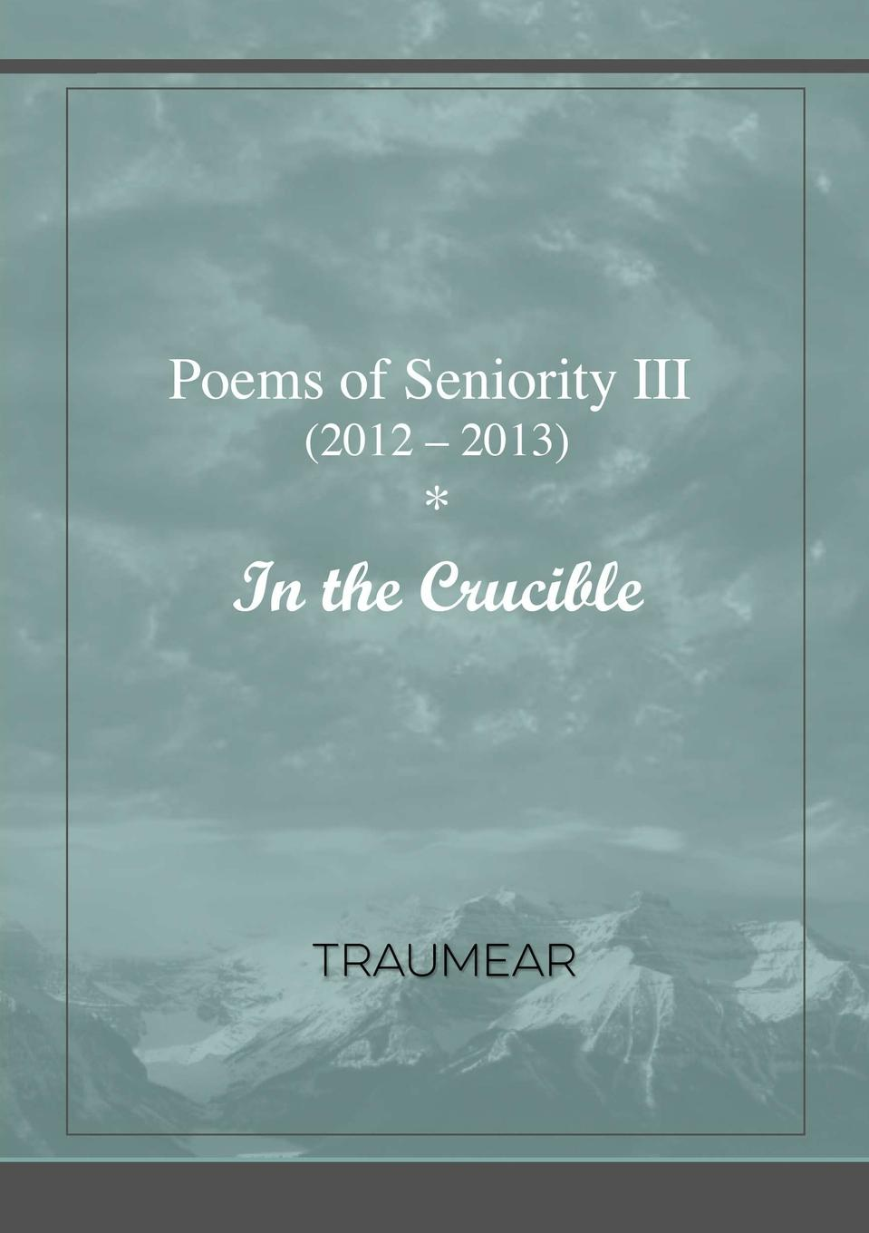 Traumear Poems of Seniority III - In the Crucible цены