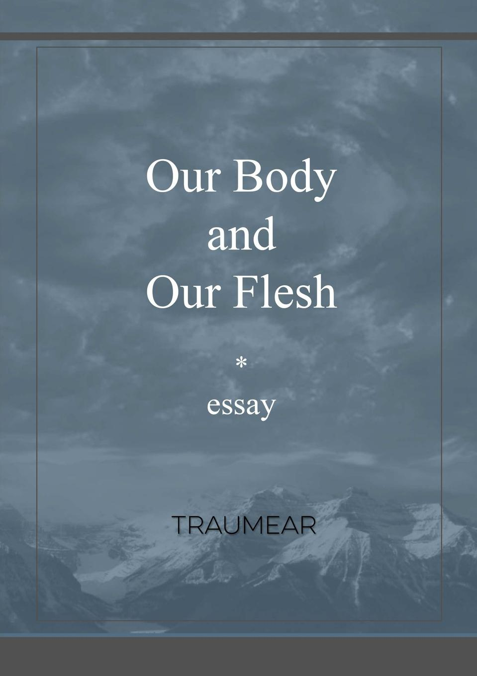Traumear Our Body and our Flesh flesh stone