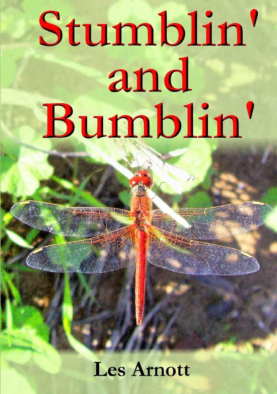 Les Arnott Stumblin. and Bumblin. history of my life