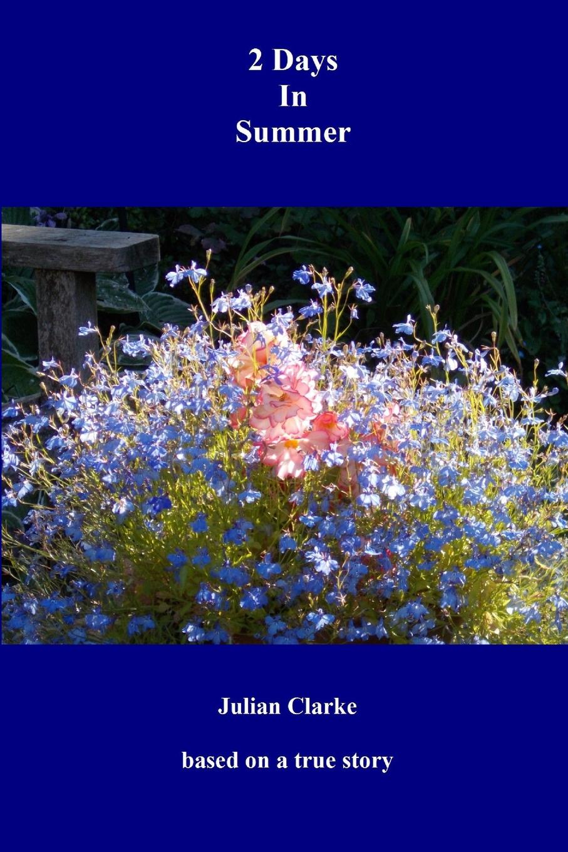 Julian Clarke 2 Days In Summer