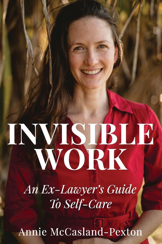Annie McCasland-Pexton Invisible Work (paperback) lawander harris invisible voices spiritual lifestyle vol 2 advantage