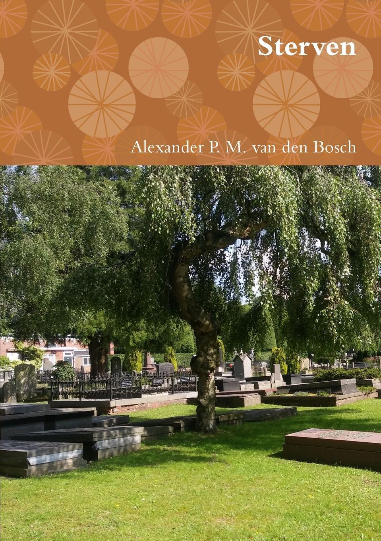 Alexander P. M. van den Bosch Sterven bosch kan 56v10