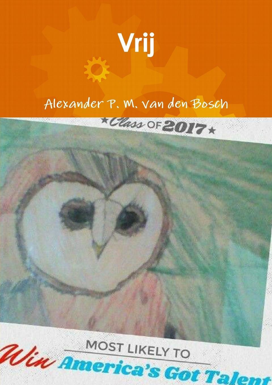 Alexander P. M. van den Bosch Vrij bosch kan 56v10