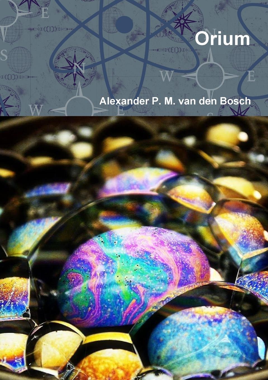 Alexander P. M. van den Bosch Orium постер oh so me oh so me mp002xu0e68r