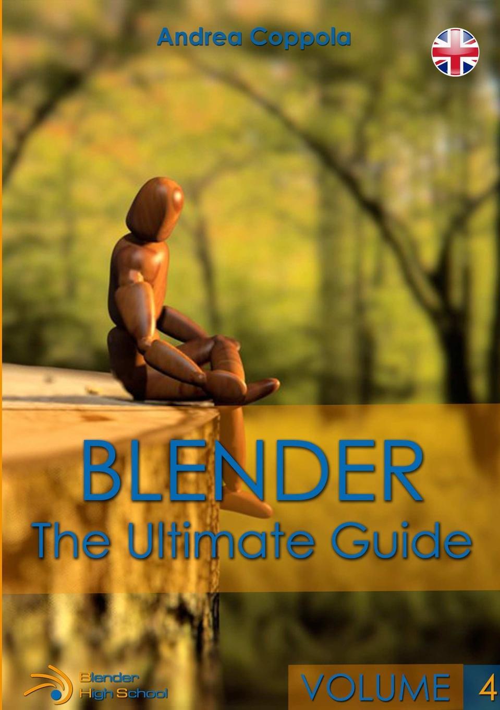 Andrea Coppola BLENDER - THE ULTIMATE GUIDE - VOLUME 4 цена