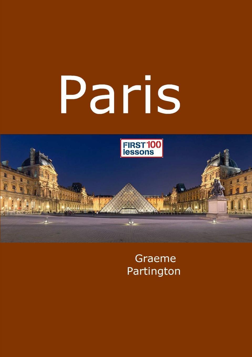 Graeme Partington Paris. First 100 Lessons