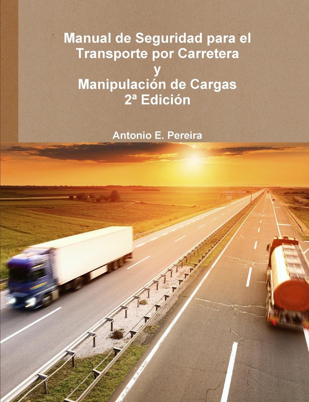 Antonio Enrique Pereira Rebollar Manual de Seguridad para el Transporte por Carretera rodolfo morales informe sobre el departamento de zacapa y guatemala lugar de los bosques