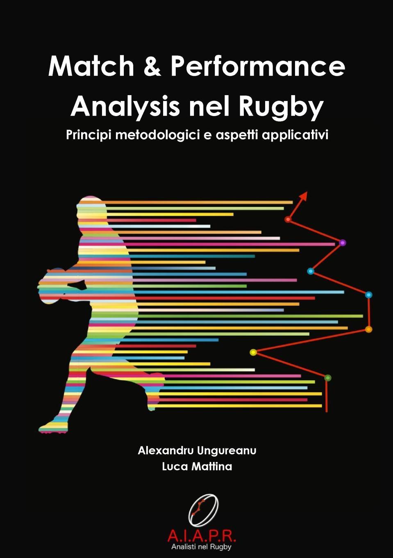 Alexandru Ungureanu, Luca Mattina Match . Performance Analysis nel Rugby perini lorenzo relazione tra governance e performance nei gestori del servizio idrico
