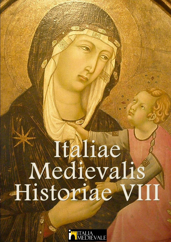 Italia Medievale Italiae Medievalis Historiae VIII mario pennacchioni li racconti der profeta