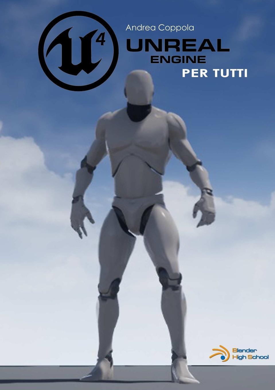 Andrea Coppola Unreal Engine 4 per tutti grammamia guida per l insegnante cd