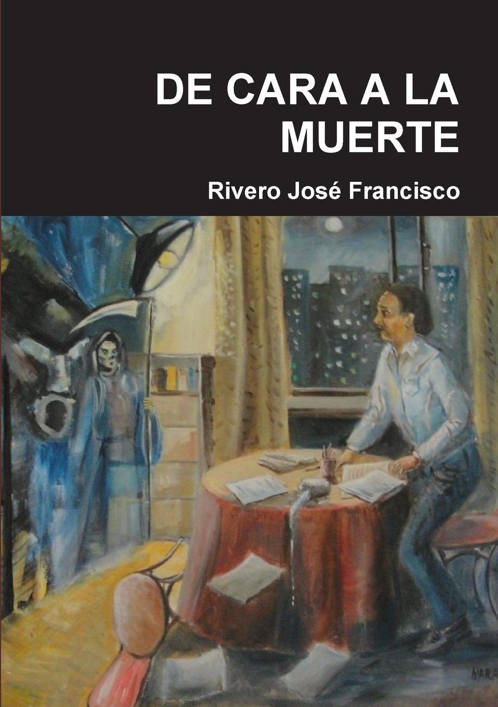 Rivero José Francisco DE CARA A LA MUERTE josé zorrilla la azucena silvestre leyenda religiosa del siglo ix classic reprint